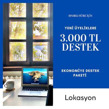 3.000 TL Destek.  Lokasyon'dan ekonomiye tam destek.